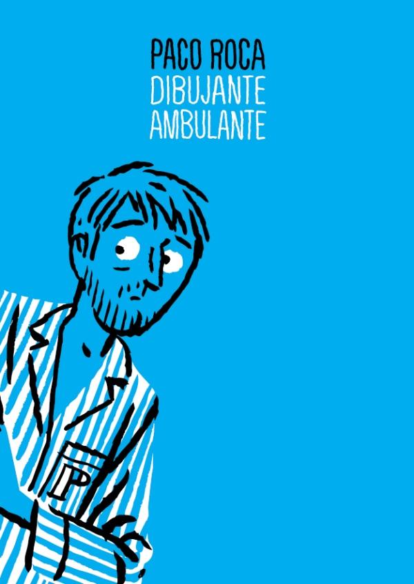 Dibujante Ambulante, la retrospectiva sobre Paco Roca