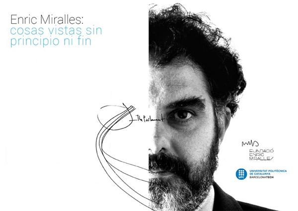Enric Miralles: cosas vistas sin principio ni fin