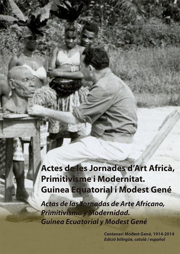 Arte Africano, Primitivismo y Modernidad. Guinea Ecuatorial y Modest Gené