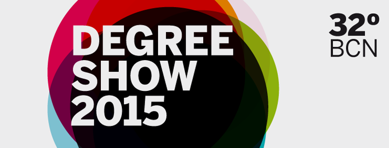 Degree Show 32ºBCN, Elisava, 2015.
