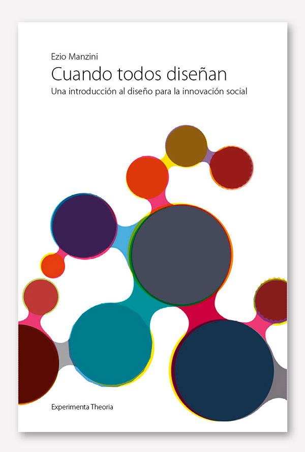 Cuando todos Diseñan, Experimenta Editorial, 2015.