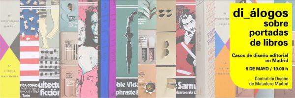 di_álogos sobre portadas de libros. Casos de diseño editorial en Madrid, DIMAD, mayo, 2016