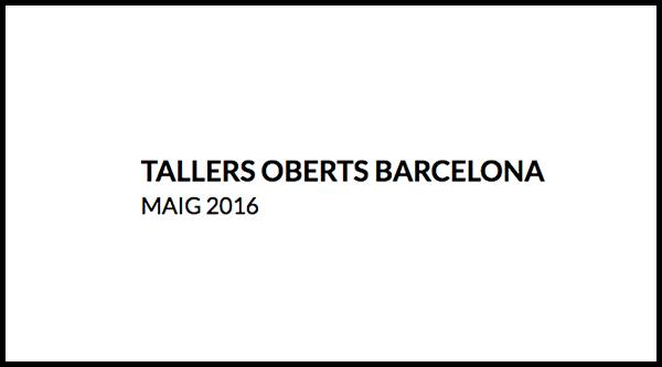 Tallers Oberts, a partir de 20 de mayo, Barcelona.