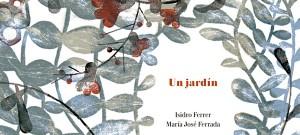 Un jardín, el nuevo libro de Isidro Ferrer y María José Ferrada