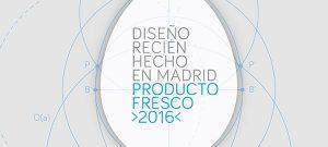 Inaugura Producto Fresco 2016. Buen diseño recién hecho en Madrid