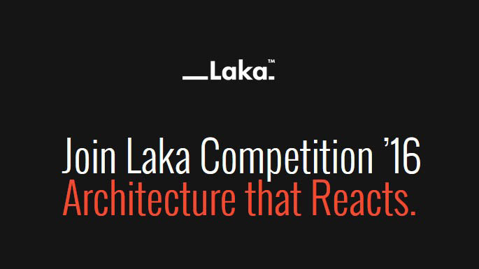 Laka Competition '16 Architecture that Reacts, 2016