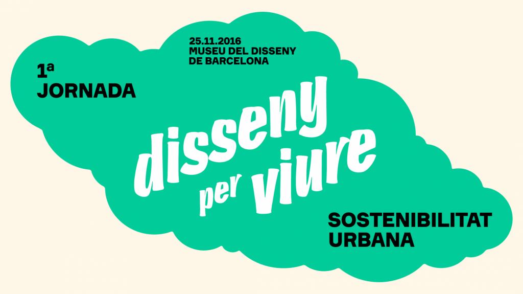 1º Jornada Diseño para vivir. Sostenibilidad urbana