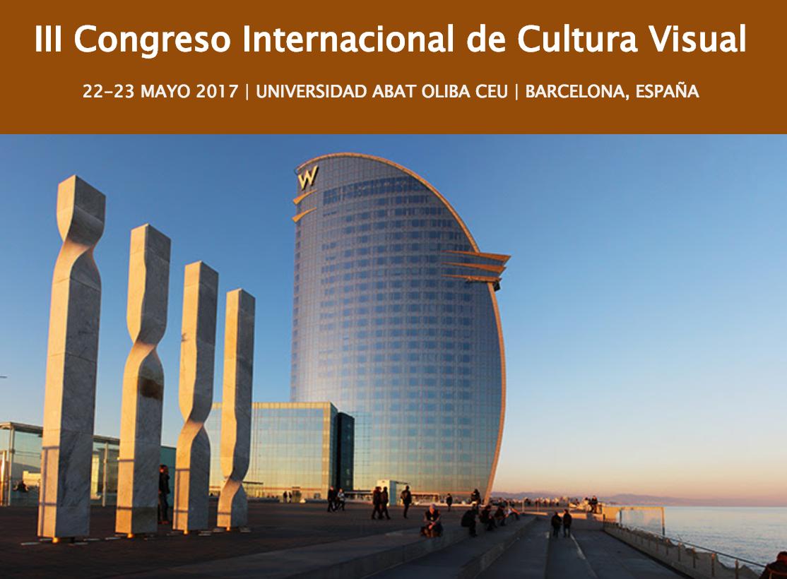 III Congreso Internacional de Cultura Visual. Universitat Abat Oliba CEU. 22 y 23 de mayo, Barcelona