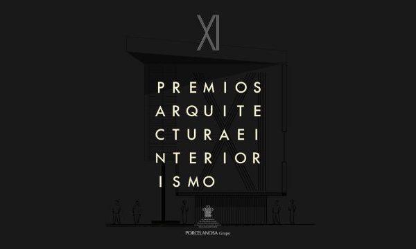 XI edición de los Premios de Arquitectura e Interiorismo de Porcelanosa. Abierto el plazo de presentación de proyectos hasta el 23 de marzo.