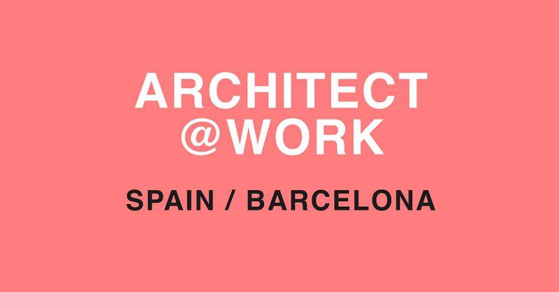Segunda edición de Architect@Work en Barcelona. Del 14 al 15 febrero de 2018.