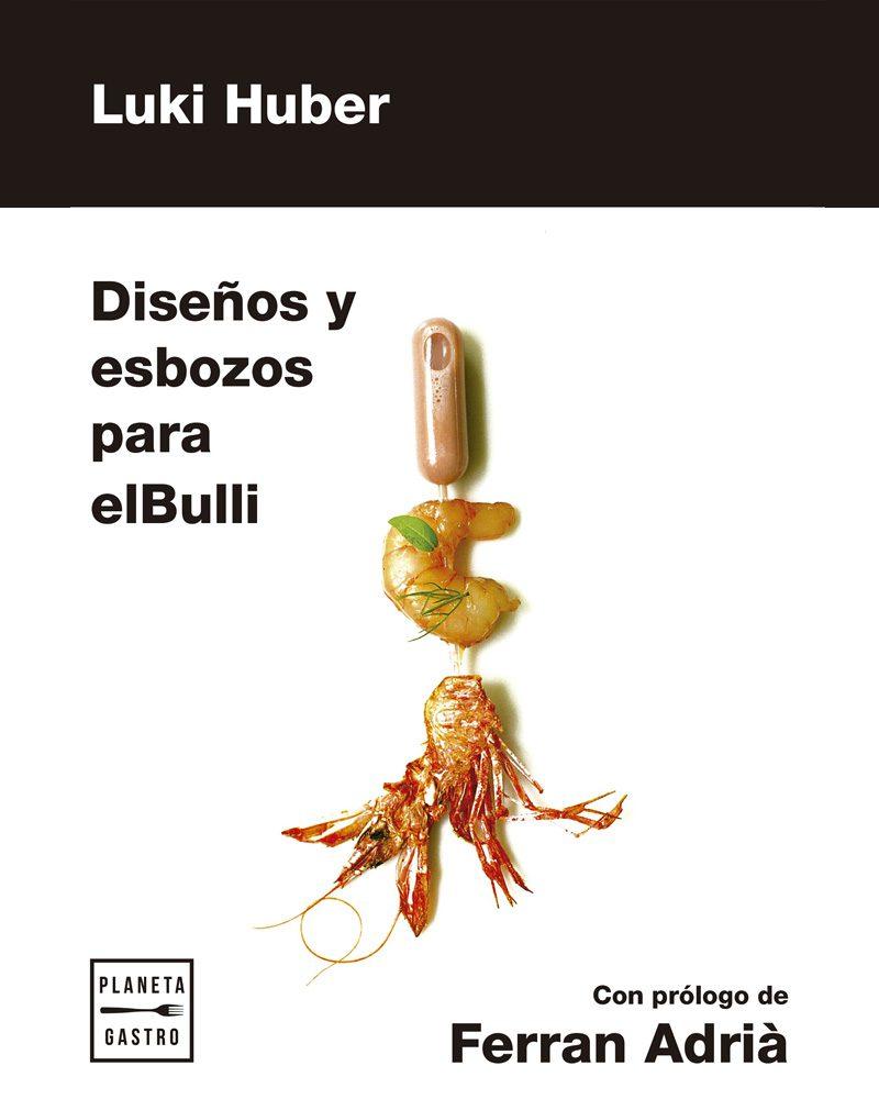 Las invenciones de elBulli reunidas en el libro de Luki Huber