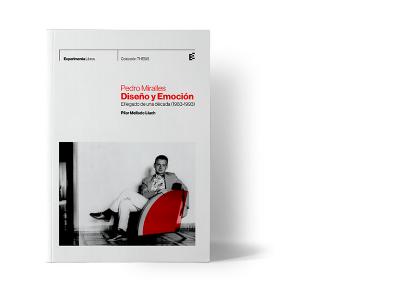 Pedro Miralles. Diseño y Emoción. Legado de una década (1983 – 1993)