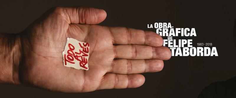 Todo al Revés - La Obra Gráfica de Felipe Taborda el diseñador gráfico, autor y comisario de Río de Janeiro. Del 3 al 30 de octubre.