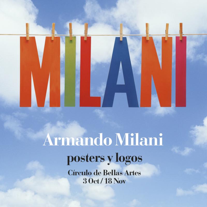 """""""Armando Milani. Posters y logos"""" una exposición con los mejores trabajos de la carrera del artista. Hasta el 18 de noviembre en el Círculo de Bellas Artes."""