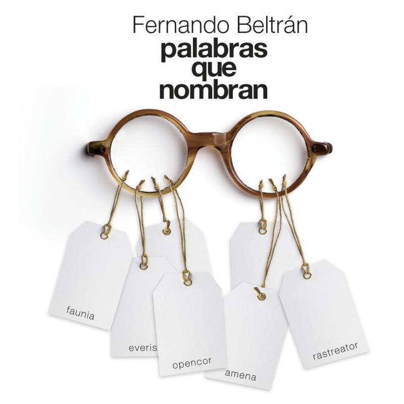 """Hasta el 6 de enero estará disponible """"Las palabras que nombran. Diseño para leer"""" de Fernando Beltrán."""