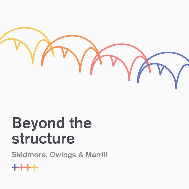 El Colegio de Arquitectos de Madrid acogerá la exposición + Allá de la Estructura de Skidmore, Owings & Merrill
