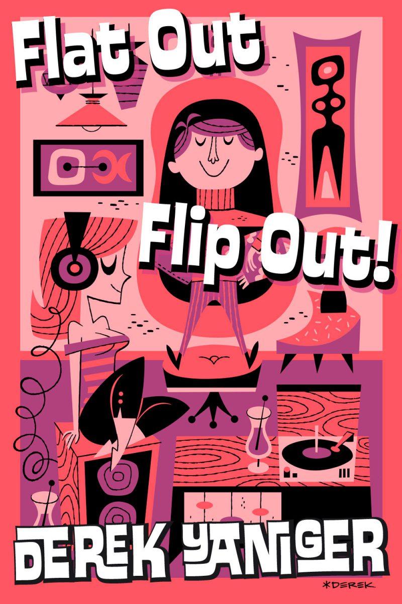 Flat Out Flip Out! la lustración retromodernista de Derek Yaniger