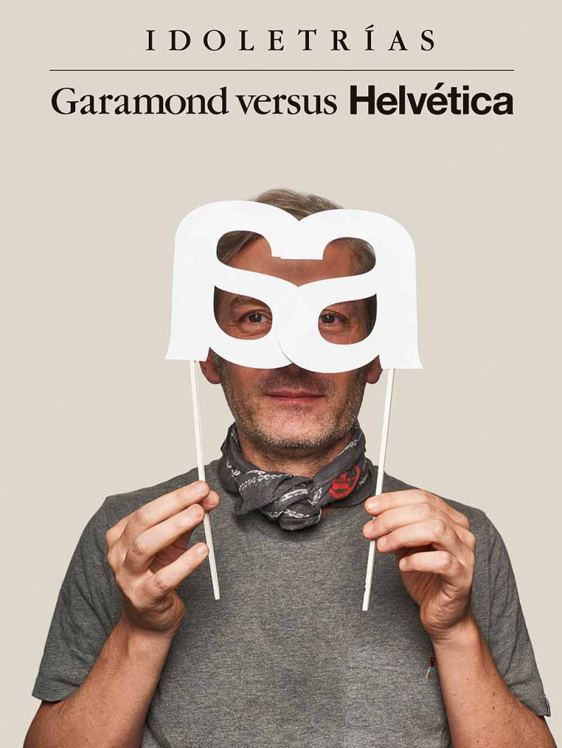 Idoletrías. Garamond vs. Helvética