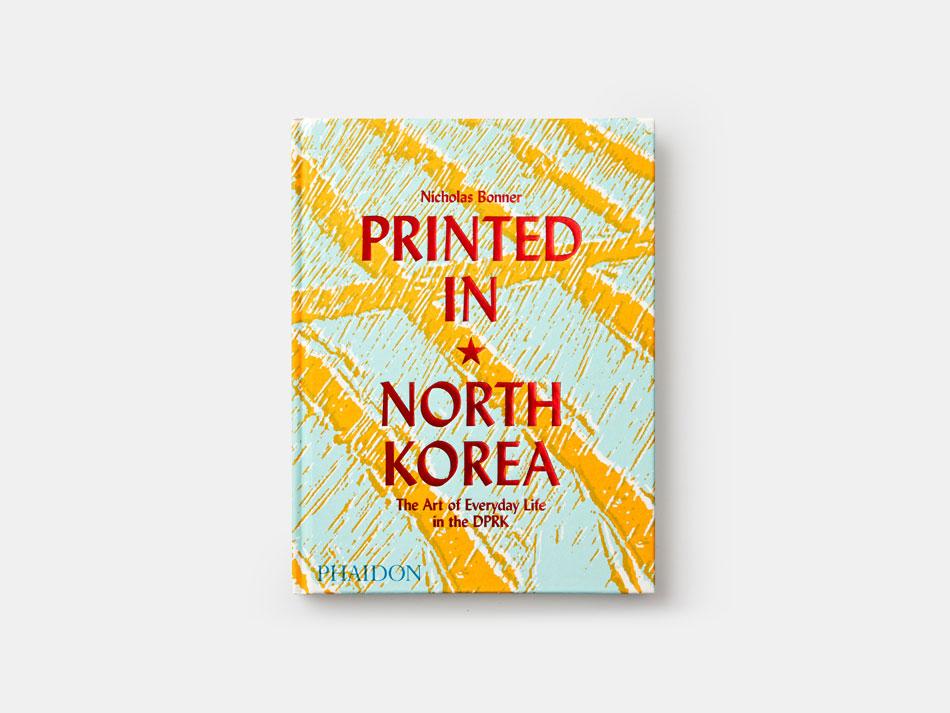Printed in North Korea, explorar el legado gráfico norcoreano de la mano de Nicholas Bonner