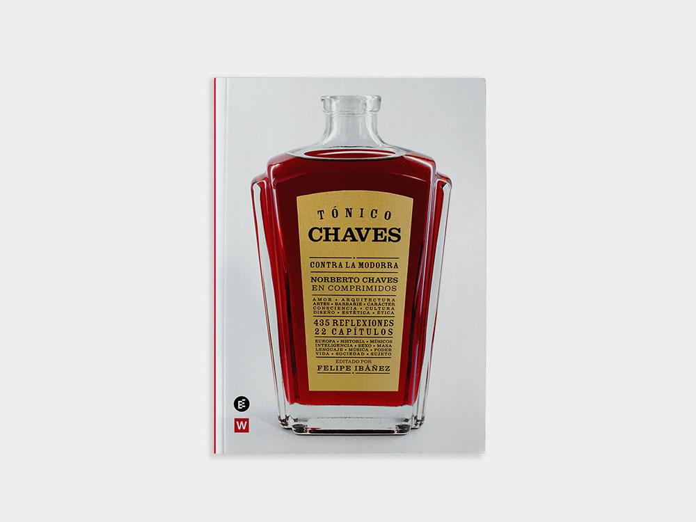 Norberto Chaves para beber. Intimidades del proceso de diseño mediante el que produjimos el libro Tónico Chaves.