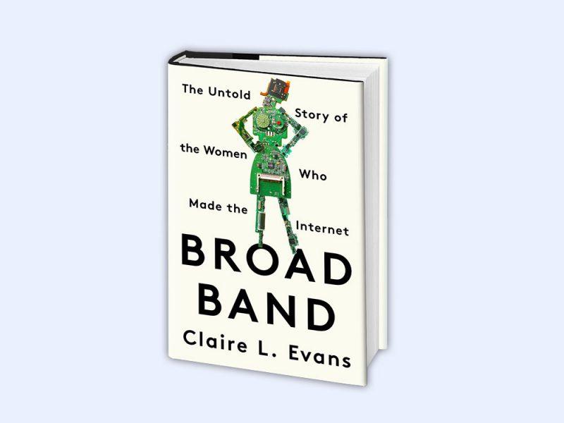 Broad Band: Claire L. Evans y la historia jamás contada de las mujeres que hicieron Internet
