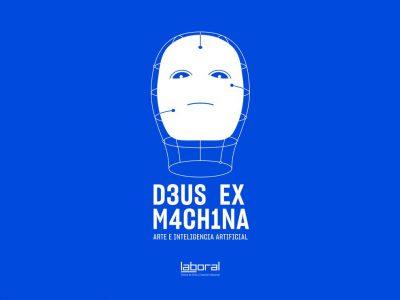 D3US EX M4CH1NA. Arte e Inteligencia Artificial en Gijón