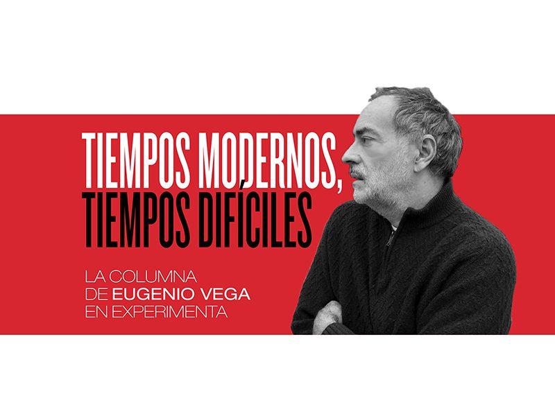 La columna de Eugenio Vega en Experimenta. Hoy: En la salud y en la enfermedad…