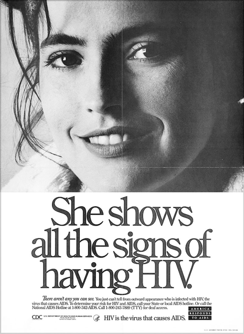 "1. ""She shows all the signs of having HIV"" (Muestra todos los síntomas de tener HIV), cartel correspondiente a la amplia campaña sobre el sida llevada a cabo en Estados Unidos por el Departamento de Sanidad entre 1987 y 1981. Centers for Disease Control and Prevention. Dominio Público."