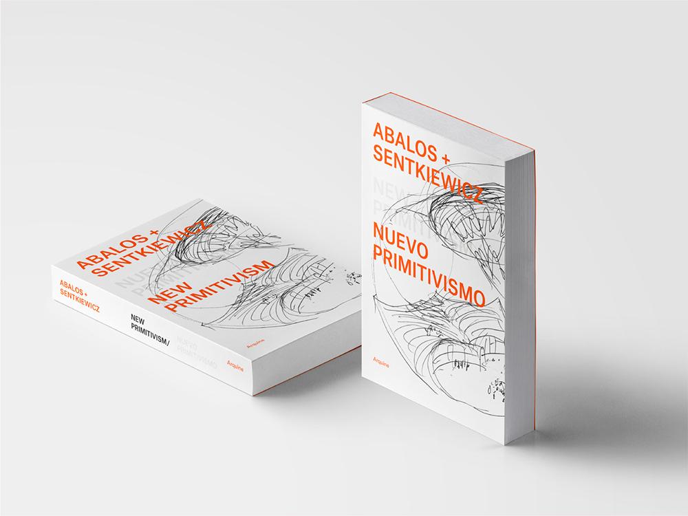 Nuevo Primitivismo, un libro de Abalos+Sentkiewicz