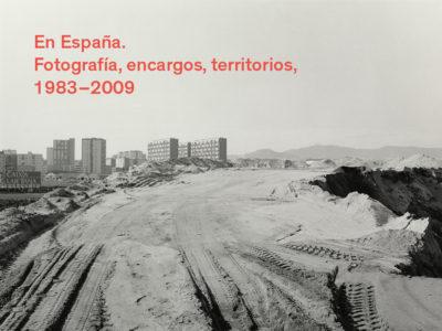 En España. Fotografía, encargos, territorios, 1983-2009