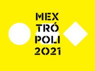 La edición 2021 de Mextrópoli expande su programa hasta septiembre