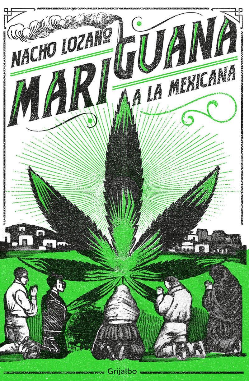 Libro Mariguana a la mexicana, Grijalbo (2018)