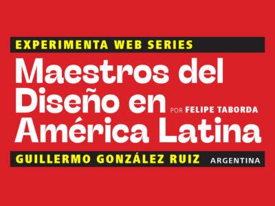 Maestros del Diseño en América Latina:Guillermo González Ruiz (Argentina)