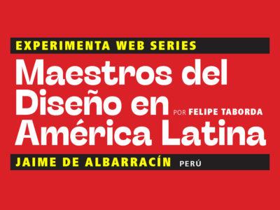 Maestros del Diseño en América Latina: Jaime de Albarracín (Perú)