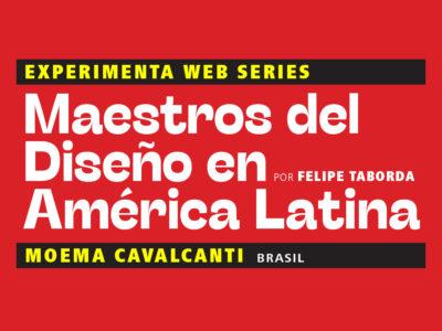 Maestros del Diseño en America Latina: Moema Cavalcanti (Brasil)