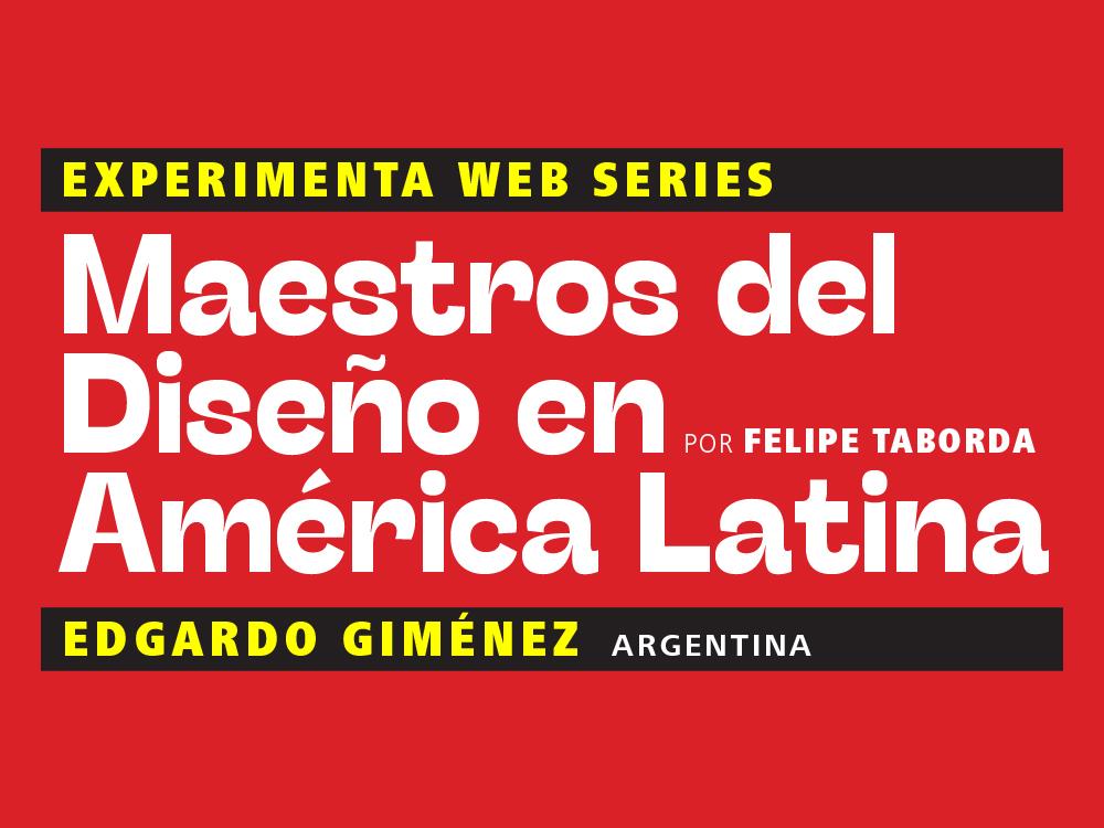 Maestros del Diseño en América Latina: Edgardo Giménez (Argentina)
