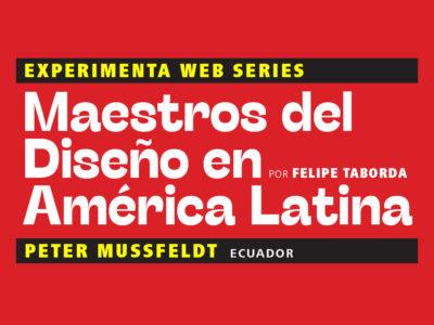 Maestros del Diseño en América Latina: Peter Mussfeldt (Ecuador)
