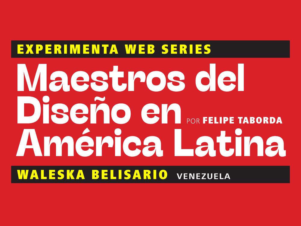 Maestros del Diseño en América Latina: Waleska Belisario (Venezuela)