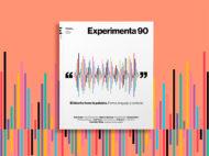 Experimenta 90:El diseño tiene la palabra. Forma, lenguaje y contexto